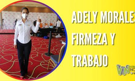 ADELY MORALES: FIRMEZA  Y TRABAJO