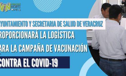 AYUNTAMIENTO Y  SECRETARIA DE SALUD DE VERACRUZ PROPORCIONARÁ LA LOGÍSTICA PARA LA CAMPAÑA DE VACUNACIÓN CONTRA EL COVID-19