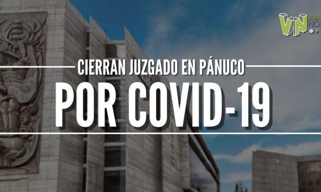 CIERRAN JUZGADO EN PÁNUCO POR COVID-19