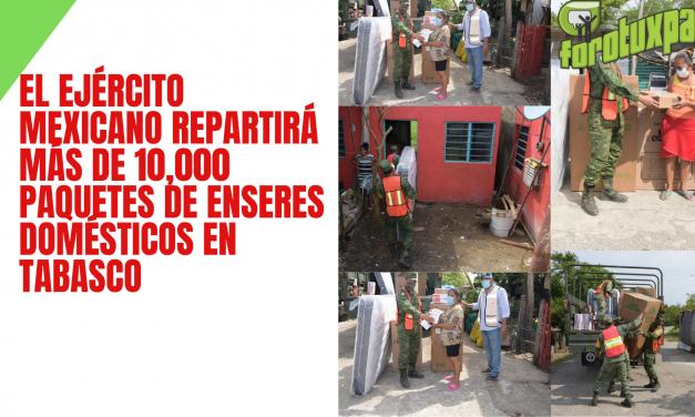 El Ejército Mexicano repartirá más de 10,000 paquetes de enseres domésticos en Tabasco