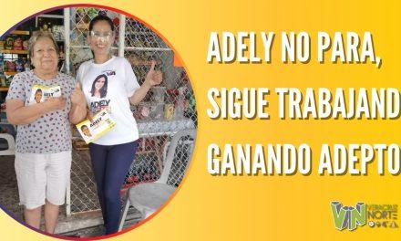 ADELY NO PARA, SIGUE TRABAJANDO Y GANANDO ADEPTOS