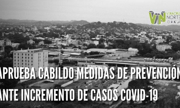 APRUEBA CABILDO MEDIDAS DE PREVENCIÓN ANTE INCREMENTO DE CASOS COVID-19