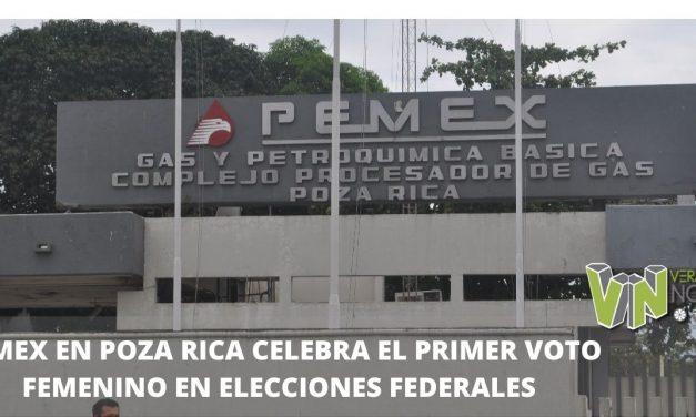 PEMEX EN POZA RICA CELEBRA EL PRIMER VOTO FEMENINO EN ELECCIONES FEDERALES
