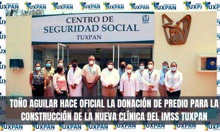 TOÑO AGUILAR HACE OFICIAL LA DONACIÓN DE PREDIO PARA LA CONSTRUCCIÓN DE LA NUEVA CLÍNICA DEL IMSS TUXPAN