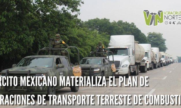 EJÉRCITO MEXICANO MATERIALIZA EL PLAN DE OPERACIONES DE TRANSPORTE TERRESTE DE COMBUSTIBLE