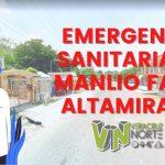 EMERGENCIA SANITARIA EN MANLIO FABIO ALTAMIRANO