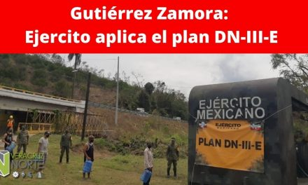 GUTIÉRREZ ZAMORA: EJERCITO APLICA EL PLAN DN-III-E