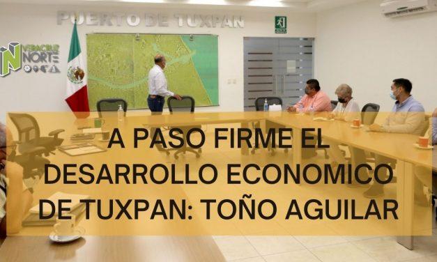 A PASO FIRME EL DESARROLLO ECONOMICO DE TUXPAN: TOÑO AGUILAR